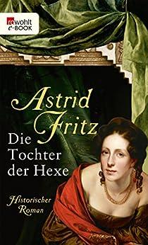 Die Tochter der Hexe (Die Hexe von Freiburg 2) von [Fritz, Astrid]