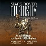 Mars Rover Curiosity: An Inside Account from Curiosity's Chief Engineer: Includes a Bonus PDF Disc: Library Edition