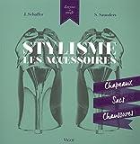 Stylisme, les accessoires : Chapeaux, sacs, chaussures