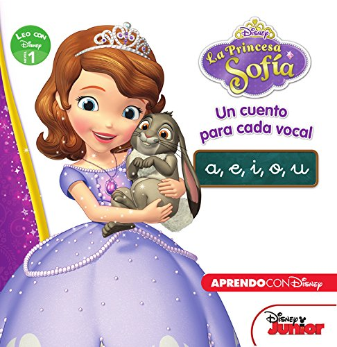 Princesa Sofía. Un cuento para cada vocal: a, e, i, o, u (Leo con Disney Nivel 1) por Disney