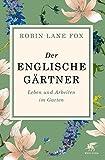 Der englische G�rtner: Leben und Arbeiten im Garten