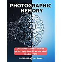 Photographic Memory: Accelerated Learning For Unlimited Memory Improvement (English Edition)