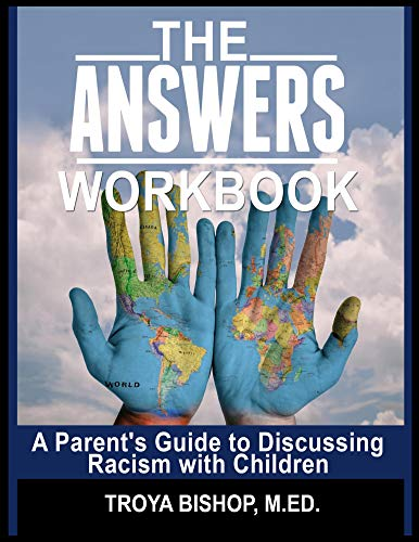 The Answers Workbook: A Parent's Guide to Discussing Racism with Children (English Edition)