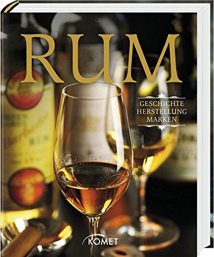 Rum: Geschichte, Herstellung, Marken -