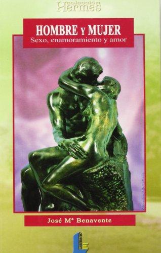 Hombre-mujer, sexo, enamoramiento y amor