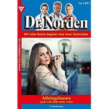 Dr. Norden 1091 - Arztroman: Alleingelassen