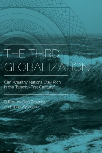 The Third Globalization: Can Wealthy Nations Stay Rich in the Twenty-First Century?