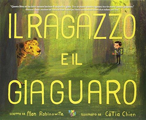 Il ragazzo e il giaguaro. Ediz. a colori