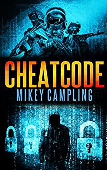 CHEATC0DE (The Downlode Trust Book 1) by [Campling, Mikey]
