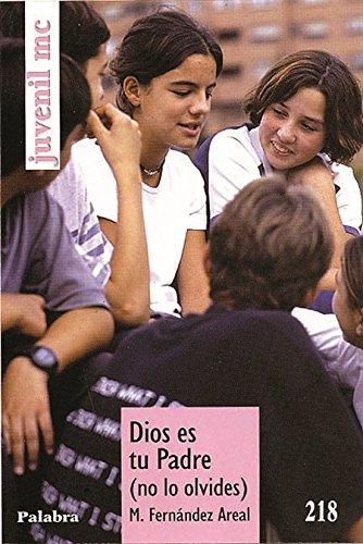 Dios es tu Padre (no lo olvides) (Juvenil MC) por M. Fernandez Areal