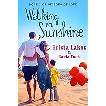 Walking on Sunshine: A Sweet Love Story (Seasons of Love Book 1) (English Edition)
