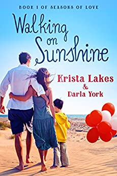 Walking on Sunshine: A Sweet Love Story (Seasons of Love Book 1) by [Lakes, Krista, York, Darla]
