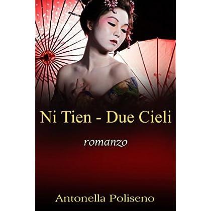 Ni Tien - Due Cieli: Romanzo