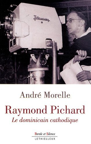 Raymond Pichard le dominicain cathodique