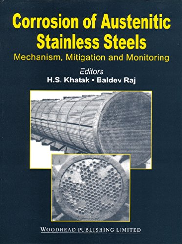 Corrosion of Austenitic Stainless Steels: Mechanism, Mitigation and Monitoring (Woodhead Publishing Series in Metals and Surface Engineering)