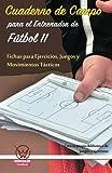 Cuaderno de campo para el entrenador de fútbol 11. Fichas para ejercicios