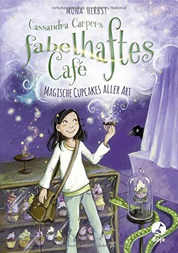 Cassandra Carpers fabelhaftes Café: Magische Cupcakes aller Art (Cassandra Carper-Reihe, Band 1)