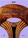 Biedermeier - De l'artisanat au design, Vienne et Prague 1815-1830
