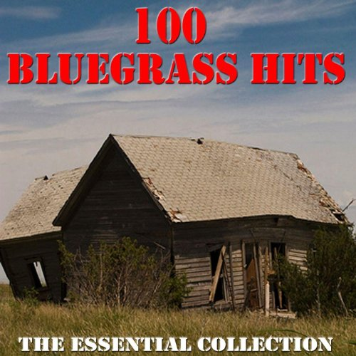 100 Bluegrass Hits - The Essen...