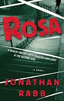 Rosa: A Berlin Trilogy par [Rabb, Jonathan]