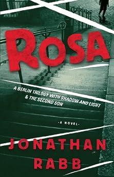 Rosa: A Berlin Trilogy by [Rabb, Jonathan]