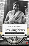 Breaking News: A Woman in a Man's World' chronicles Kamla Mankekar's experiences as one of the first women journalists in India. Engagingly written, 'Breaking News' vividly portrays the struggles of a women in a primarily male-dominated profession wh...