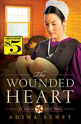 The Wounded Heart An Amish Quilt Novel