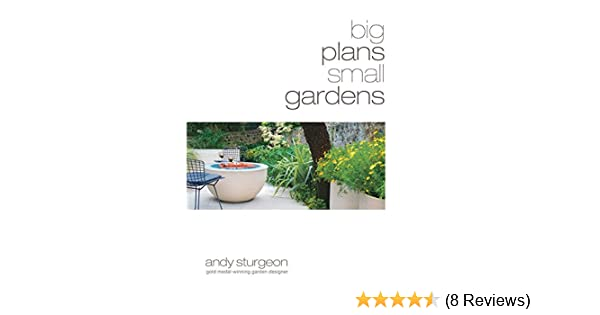 Big Plans Small Gardens Amazon Andy Sturgeon 9781845333720