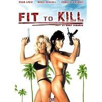 Fit to Kill