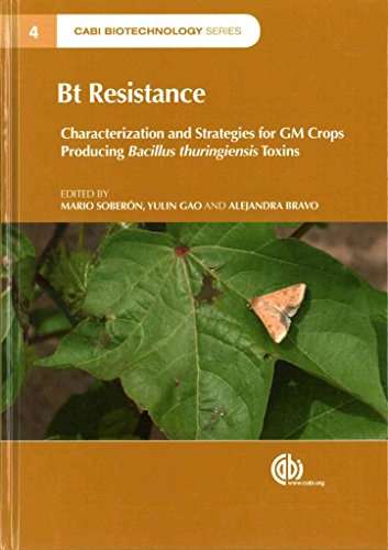 [(Bt Resistance : Characterization and Strategies for GM Crops Expressing Bacillus Thuringienisis Toxins)] [Edited by Mario Soberon ] published on (June, 2015)