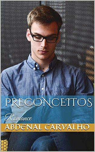 Preconceitos: Romance (Histórias de Ficção Livro 3) (Portuguese Edition)