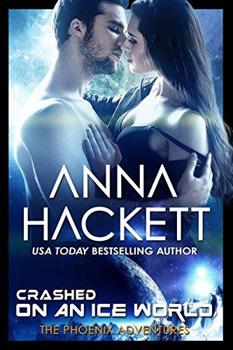 Crashed on an Ice World: A Phoenix Adventures Sci-fi Romance (English Edition)