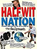 Halfwit Nation: Frontline reporting from the war on stupid by the Daily Mash by Neil Rafferty & Paul Stokes (2008-10-30)