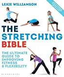 The Stretching Bible: The Ultimate Guide to Improving Fitness and Flexibility: The Ultimate Guide to Improving Mobility and Flexibility