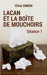 Lacan et la boîte de mouchoirs - Séance 1: Séance 1 - Saison 1