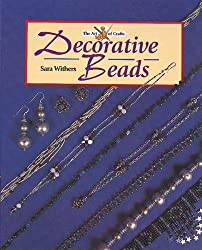 Decorative Beads (Art of Crafts) by Sara Withers (2000-04-24)