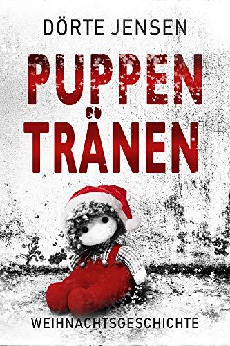 Puppentränen: Eine Weihnachtsgeschichte - Rezepte Schnee