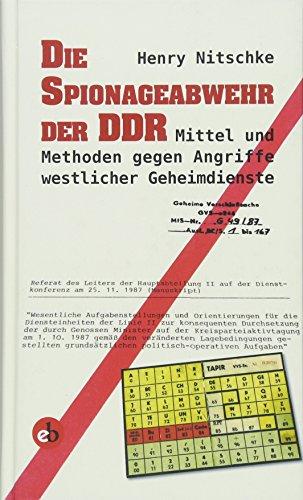 Die Spionageabwehr der DDR: Mittel und MEthoden gegen Angriffe westlicher Geheimdienste