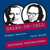 Schwierige Entscheidungen: Sales-up-Call