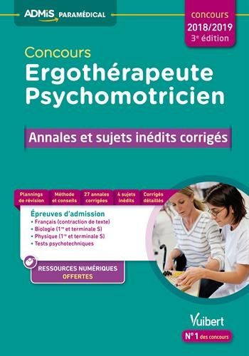 Concours Ergothérapeute et Psychomotricien - Annales et sujets inédits corrigés - concours 2018-2019 par Collectif