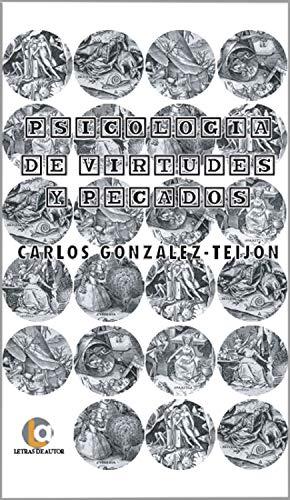 Psicología de virtudes y pecados eBook: Carlos González-Teijón ...