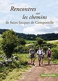 """Afficher """"Rencontres sur les chemins de Saint-Jacques de Compostelle..."""""""