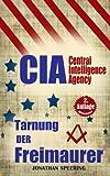 Cia: Die Tarnung der Freimaurer - Wie die Freimaurer die Weltgeschichte steuern - Illuminaten in der CIA -