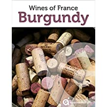 Burgundy: Guide to the Wines of France (English Edition)