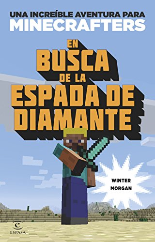 Minecraft. En busca de la espada de diamante: Una increíble aventura de Minecraft por Winter Morgan