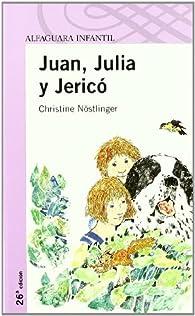 JUAN, JULIA Y JERICO par Christine Nöstlinger Jr.