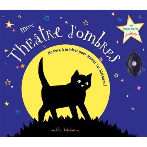 Mon Théâtre d'ombres : Un livre à éclairer pour animer ses histoires !