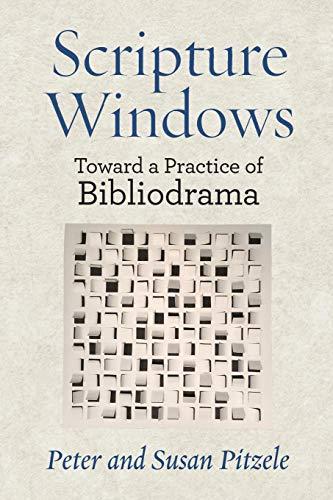 Scripture Windows: Toward a Practice of Bibliodrama