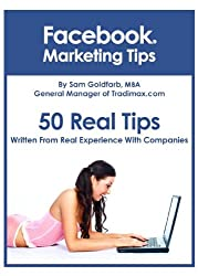 Facebook Marketing Tips - Written From Real Experience With Companies (English Edition)