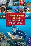 Tauchreiseführer Thailand: Von den Similans bis Koh Lanta